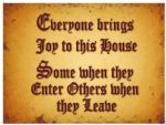 "Everyone Brings Joy to this House Funny Metal Steel Sign Plaque - 8"" x 6"" 80136"